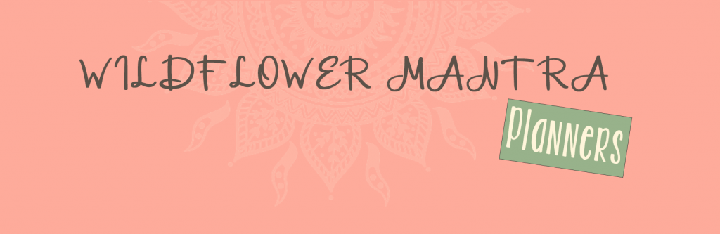 Wildflower Mantra Planners